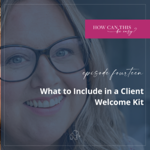 What to Include in a Client Welcome Kit by Krista Smith at HowCanThisBeEasy.om
